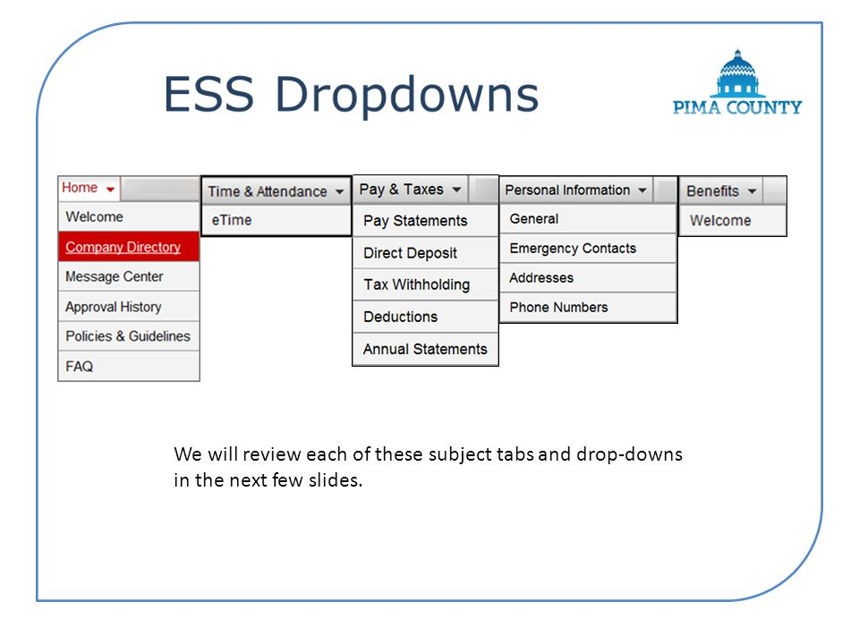 We will review each of these subject tabs and drop-downs in the next few slides.