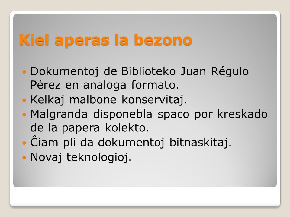 Kiel aperas la bezono Dokumentoj de Biblioteko Juan Régulo Pérez en analoga formato.