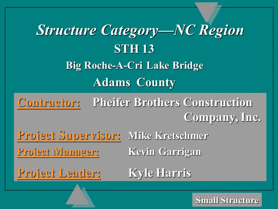 Structure Category—NC Region STH 13 Big Roche-A-Cri Lake Bridge Adams County Contractor:Pheifer Brothers Construction Company, Inc.