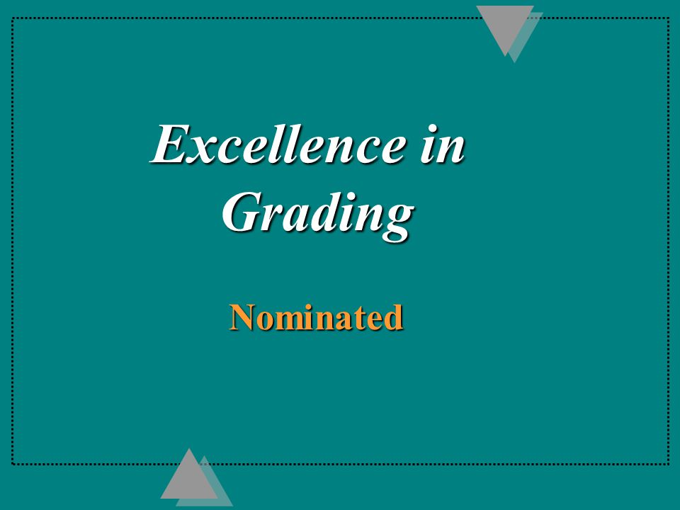 Excellence in Grading Nominated Nominated