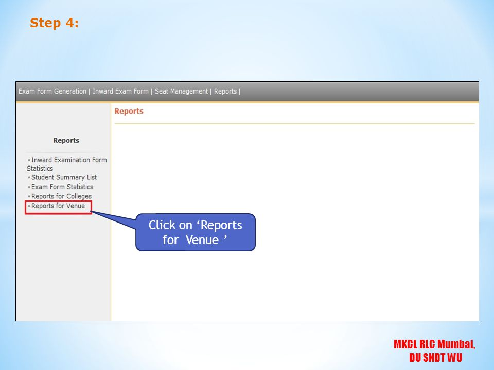 MKCL RLC Mumbai, DU SNDT WU Step 4: Click on 'Reports for Venue '