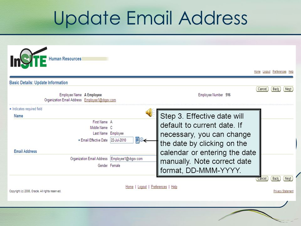 Update Email Address Step 1. Select the update button Step 2. Click Next button to update or enter an email address.