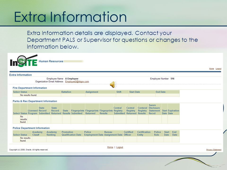 Extra Information The Extra Information form allows employees to view data that is maintained specifically by their department. Currently, there are o