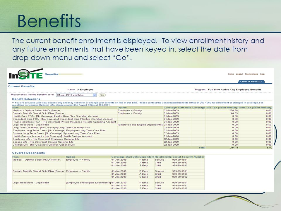 "Benefits The Dependents screen will display when an employee is experiencing an opportunity to change enrollments. Click ""Next"" to view Current Benefi"