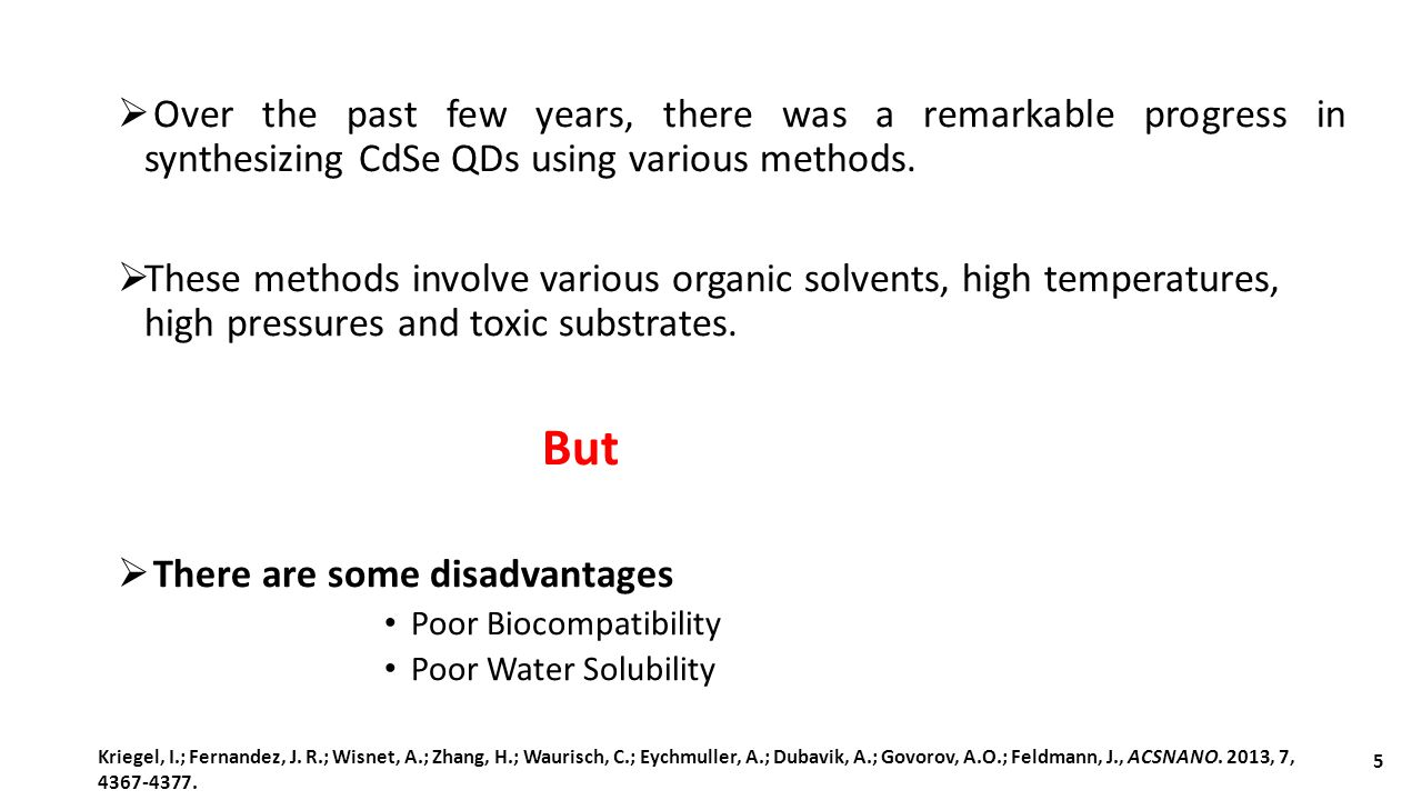 Over the past few years, there was a remarkable progress in synthesizing CdSe QDs using various methods.