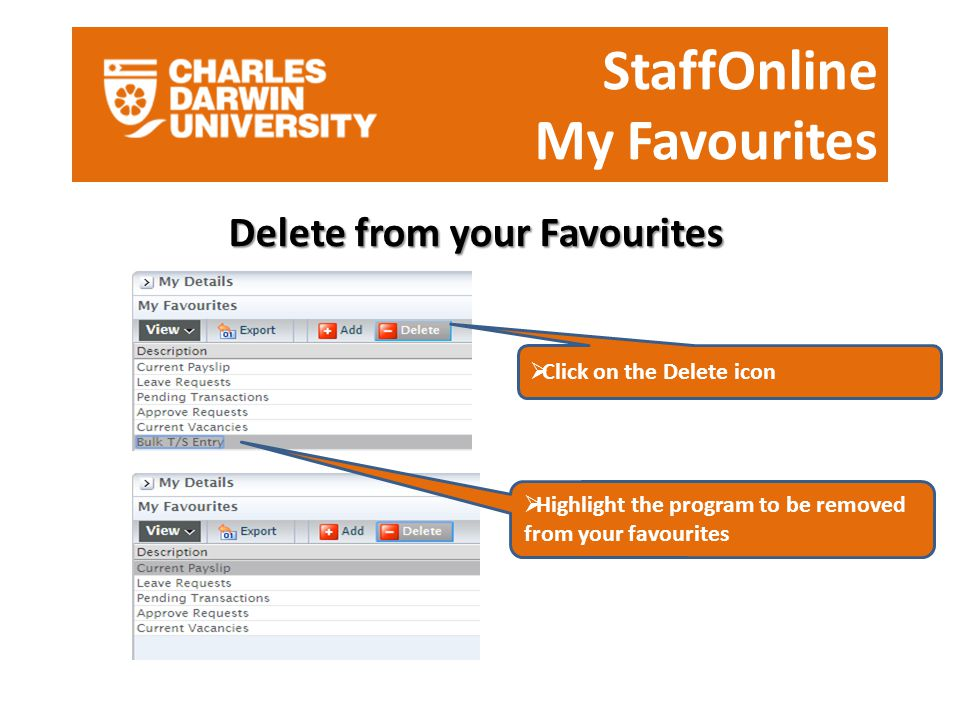 StaffOnline My Favourites Delete from your Favourites  Highlight the program to be removed from your favourites  Click on the Delete icon