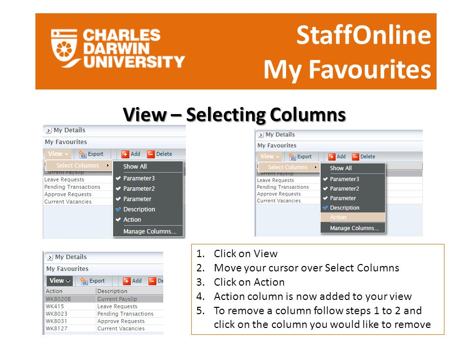 StaffOnline My Favourites View – Selecting Columns 1.Click on View 2.Move your cursor over Select Columns 3.Click on Action 4.Action column is now add