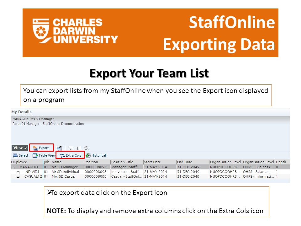 StaffOnline Exporting Data Export Your Team List  To export data click on the Export icon NOTE: To display and remove extra columns click on the Extr