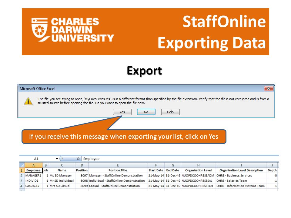 StaffOnline Exporting Data Export If you receive this message when exporting your list, click on Yes