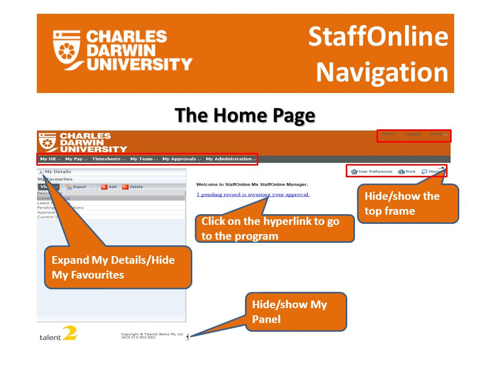 StaffOnline Navigation The Home Page Hide/show the top frame Click on the hyperlink to go to the program Hide/show My Panel Expand My Details/Hide My