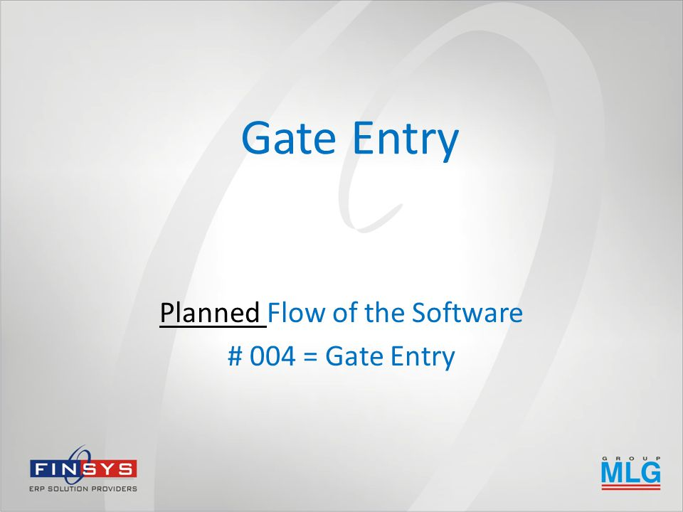 Gate Entry Planned Flow of the Software # 004 = Gate Entry