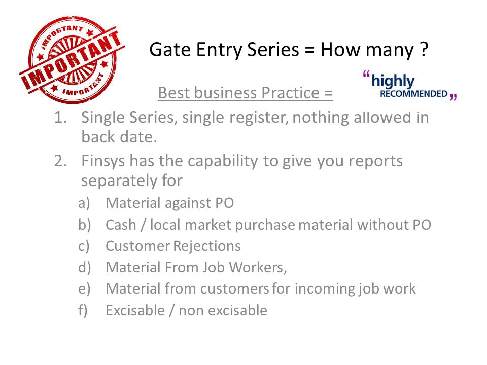 Gate Entry Series = How many .