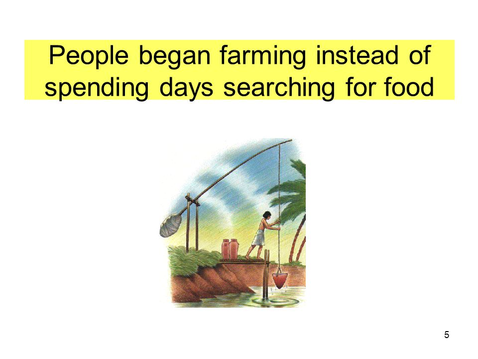 45 Think for Yourself State your own hypothesis about how farming started.
