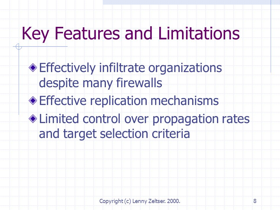 Copyright (c) Lenny Zeltser. 2000.8 Key Features and Limitations Effectively infiltrate organizations despite many firewalls Effective replication mec