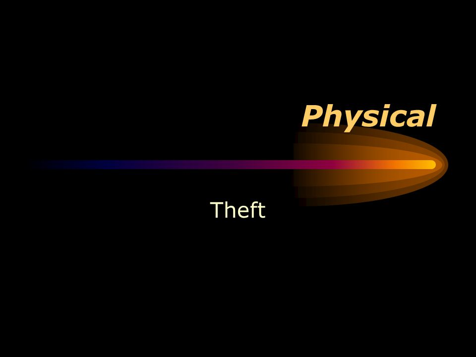 Physical Theft