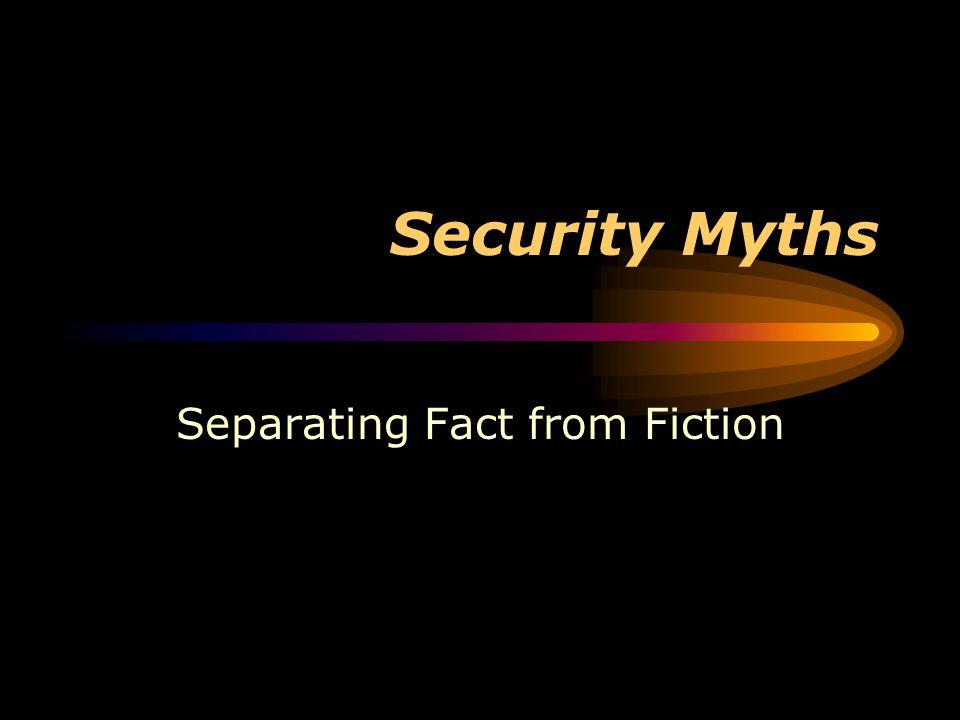 Security Myths Separating Fact from Fiction
