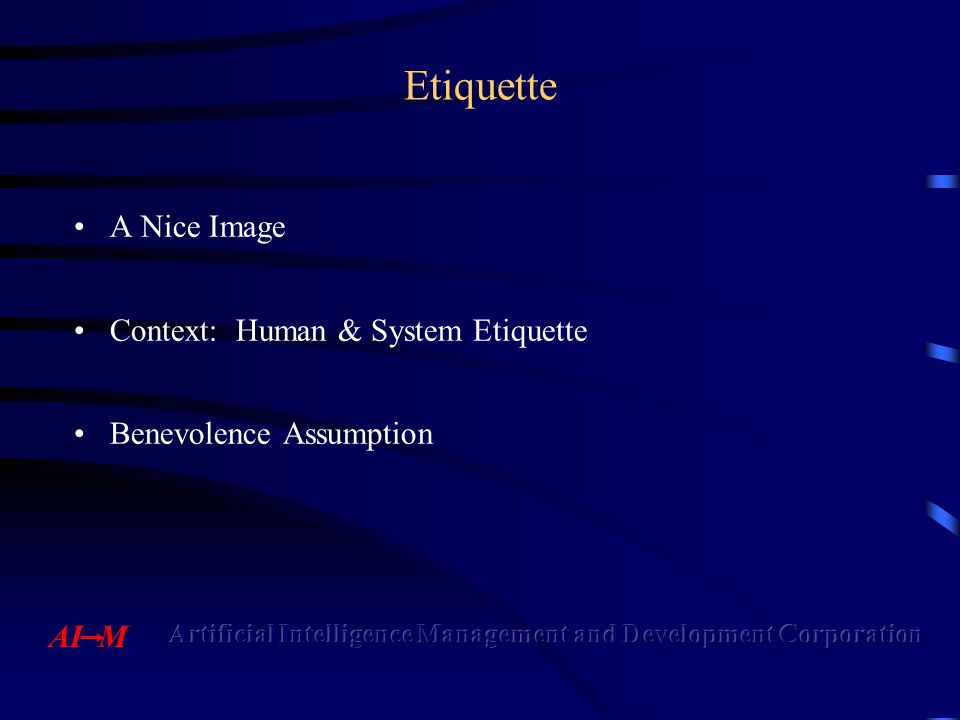 Some General Rules of Etiquette Be helpfulBe respectful Be relevantBe prompt Be briefBe protective (of privacy) Be pleasantBe adaptable