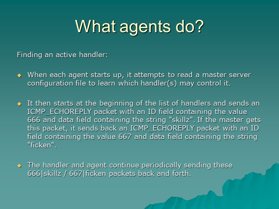 What agents do.