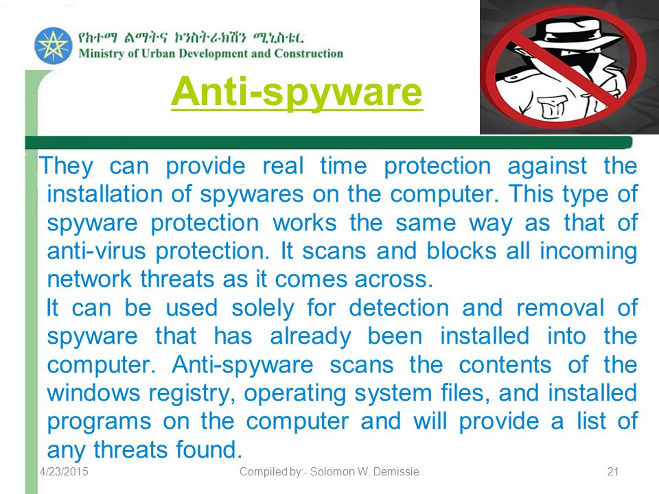 They can provide real time protection against the installation of spywares on the computer.
