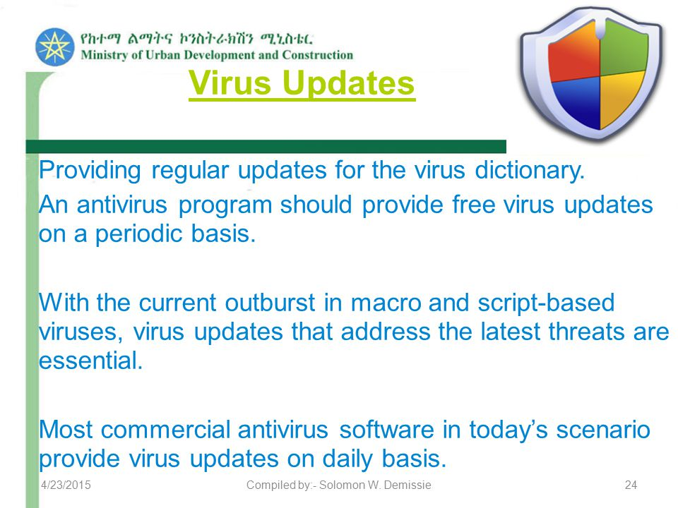 Virus Updates Providing regular updates for the virus dictionary. An antivirus program should provide free virus updates on a periodic basis. With the