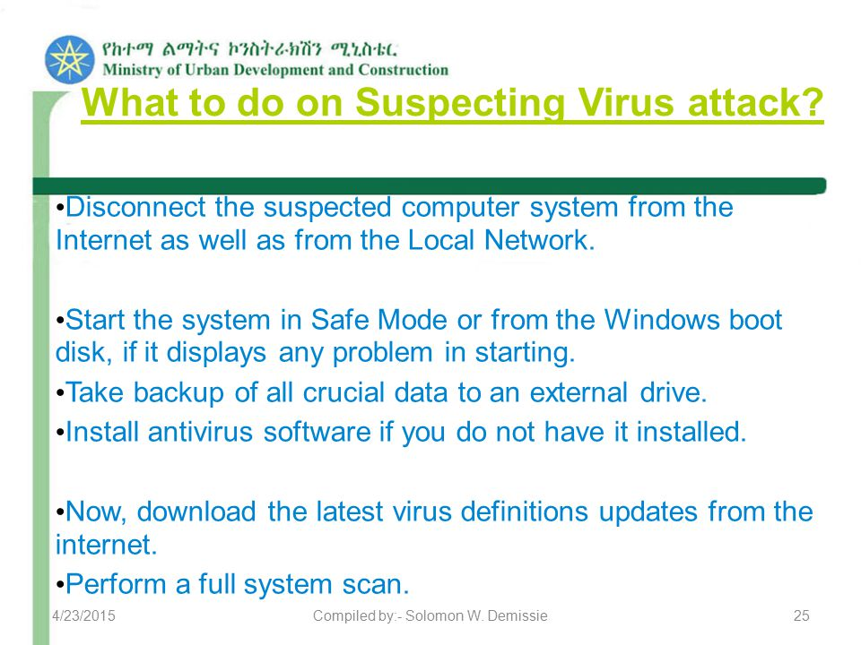 What to do on Suspecting Virus attack.