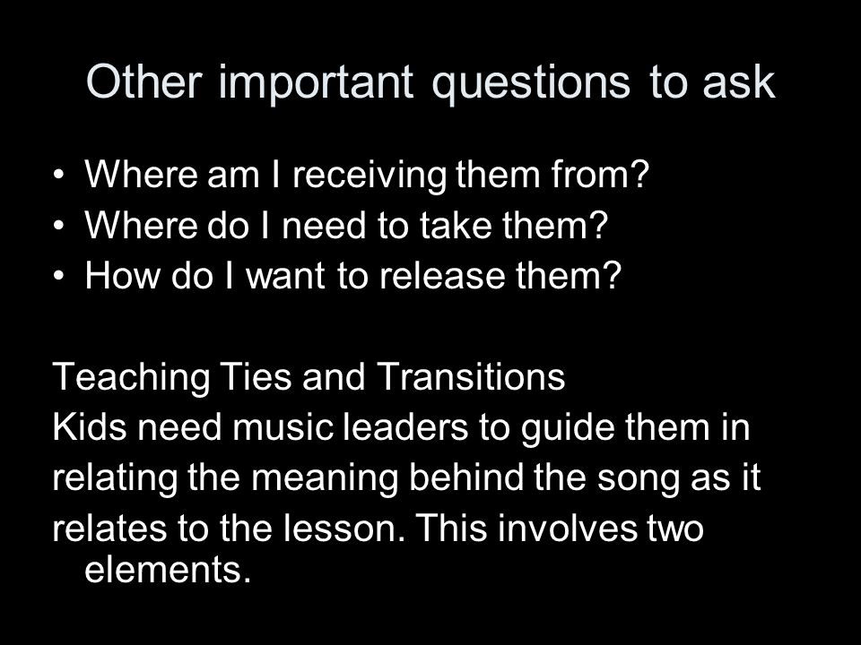 Other important questions to ask Where am I receiving them from.