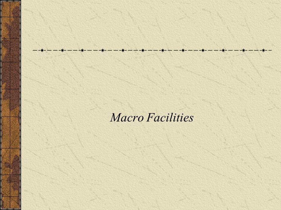 Macro Facilities