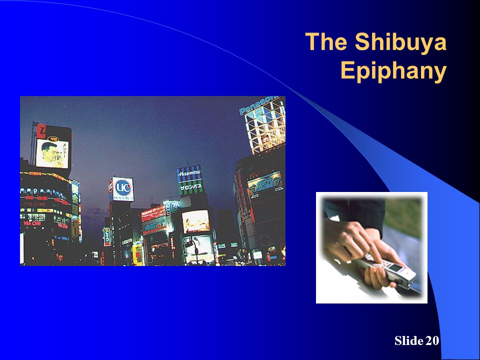 Slide 20 The Shibuya Epiphany