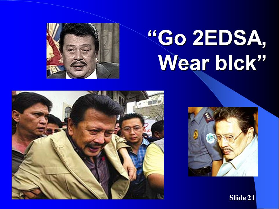 "Slide 21 ""Go 2EDSA, Wear blck"""