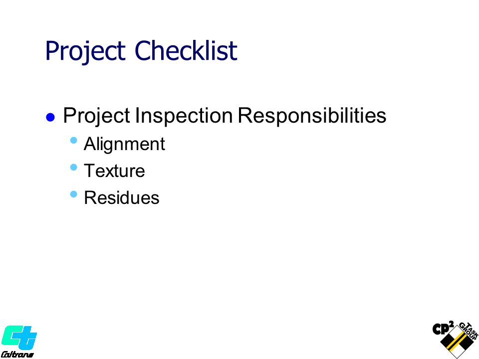 Project Checklist Project Inspection Responsibilities Alignment Texture Residues