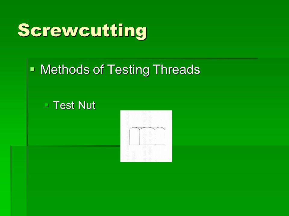 Screwcutting  Methods of Testing Threads  Test Nut