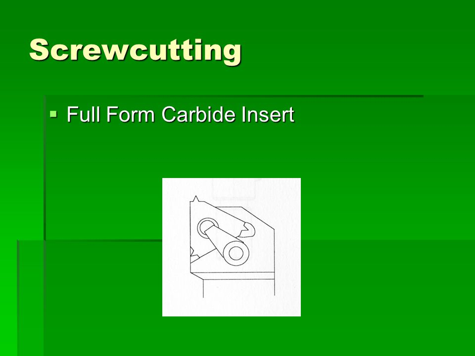 Screwcutting  Full Form Carbide Insert