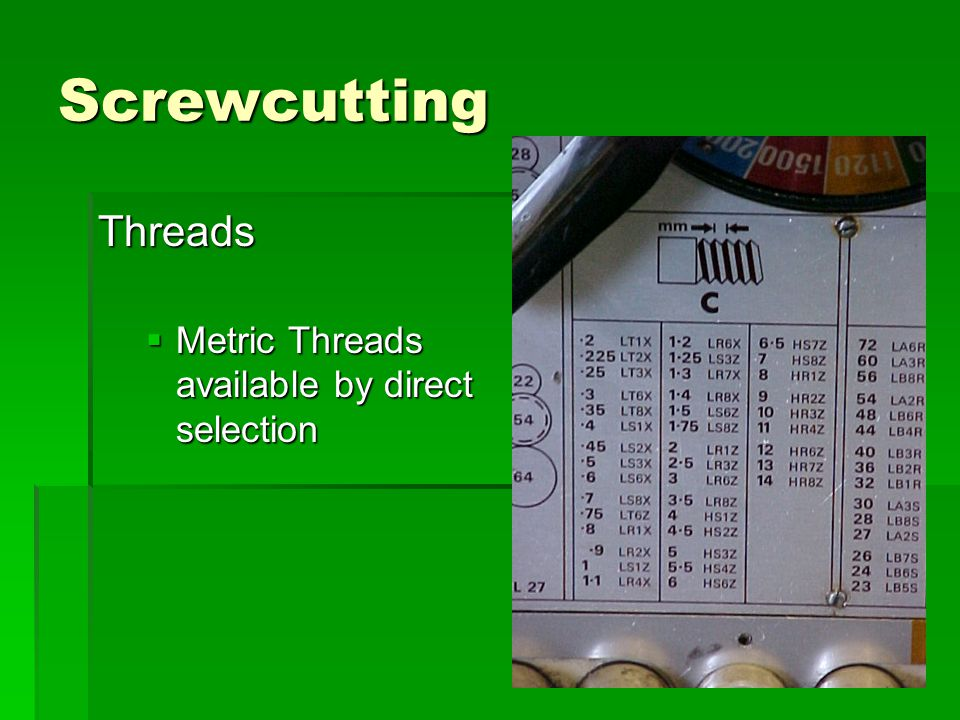 Screwcutting Threads  Metric Threads available by direct selection