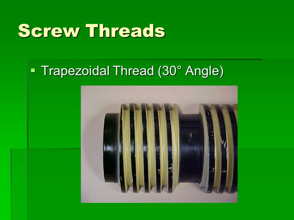 Screw Threads  Thread Terminology  Pitch  Distance from a point on one Thread Groove to the exact same point on the next Thread Groove