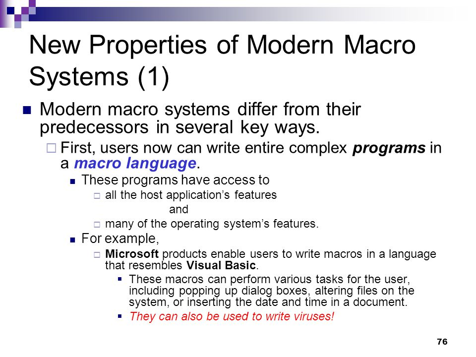 76 New Properties of Modern Macro Systems (1) Modern macro systems differ from their predecessors in several key ways.