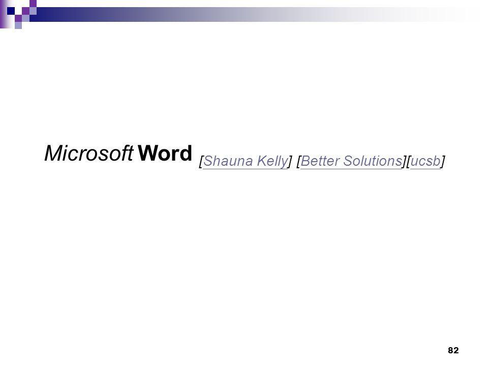 82 Microsoft Word [Shauna Kelly] [Better Solutions][ucsb]Shauna KellyBetter Solutionsucsb