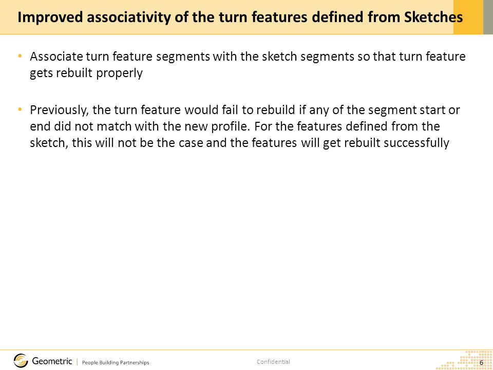 Confidential Associate turn feature segments with the sketch segments so that turn feature gets rebuilt properly Previously, the turn feature would fail to rebuild if any of the segment start or end did not match with the new profile.