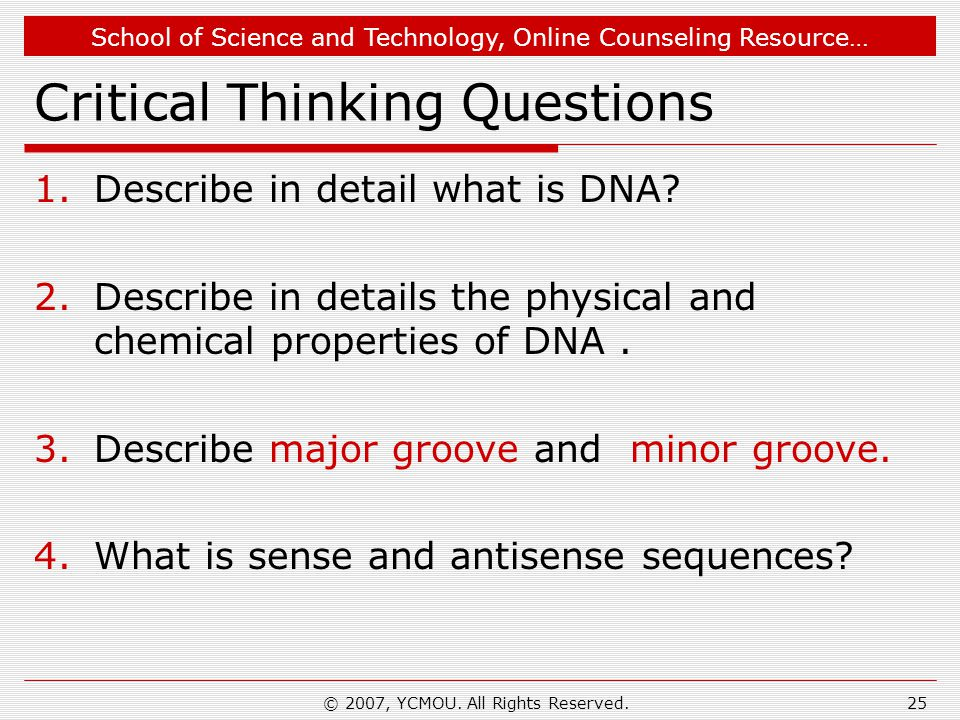 School of Science and Technology, Online Counseling Resource… Critical Thinking Questions 1.Describe in detail what is DNA.