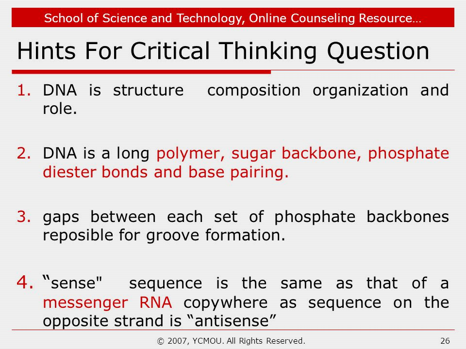 School of Science and Technology, Online Counseling Resource… Hints For Critical Thinking Question 1.DNA is structure composition organization and role.