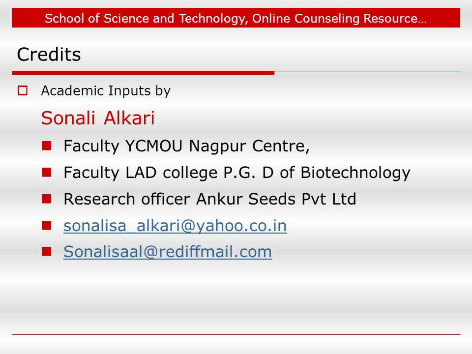 School of Science and Technology, Online Counseling Resource… Credits  Academic Inputs by Sonali Alkari Faculty YCMOU Nagpur Centre, Faculty LAD college P.G.