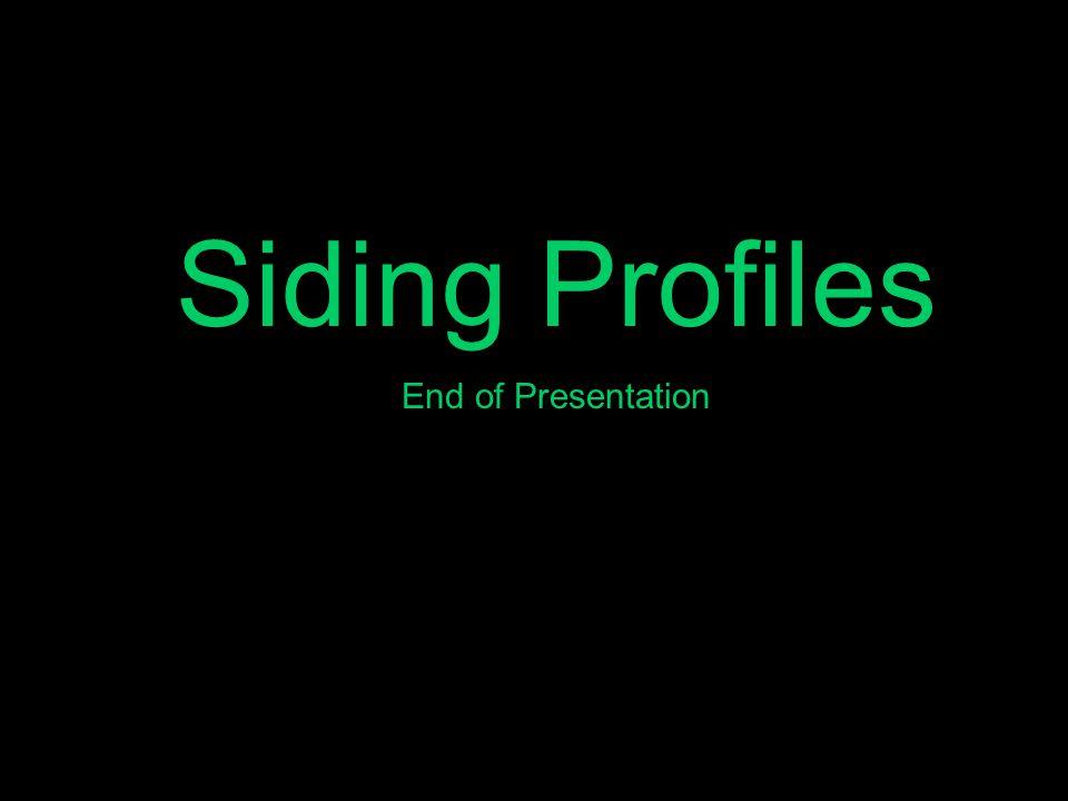 Siding Profiles End of Presentation