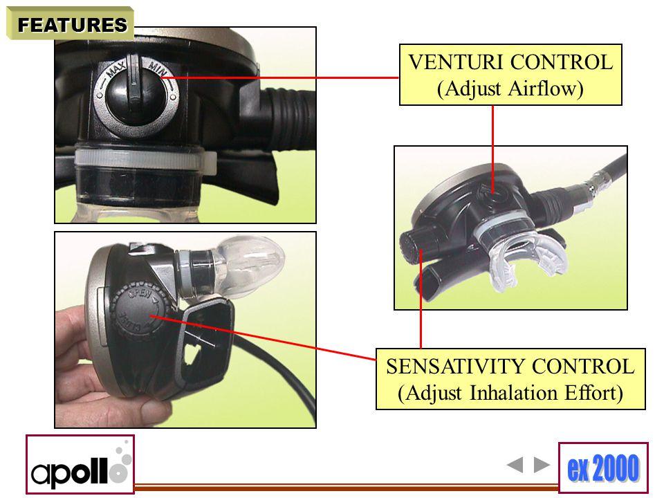 VENTURI CONTROL (Adjust Airflow) SENSATIVITY CONTROL (Adjust Inhalation Effort) FEATURES
