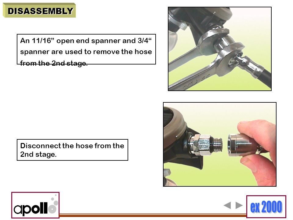 """An 11/16"""" open end spanner and 3/4"""" spanner are used to remove the hose from the 2nd stage. Disconnect the hose from the 2nd stage. DISASSEMBLY"""