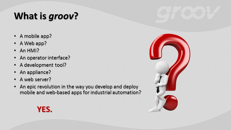 What is groov.A mobile app. A mobile app. A Web app.