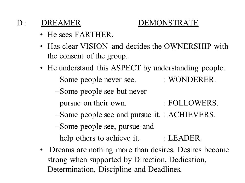 D:DREAMER DEMONSTRATE He sees FARTHER.