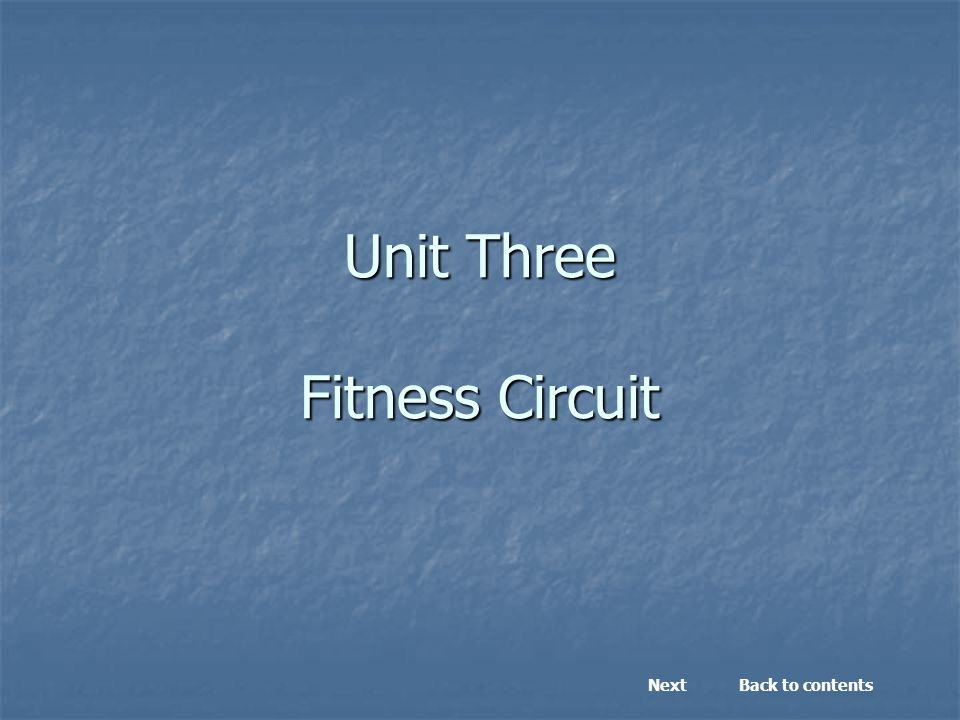 Unit Three Fitness Circuit Back to contentsNext