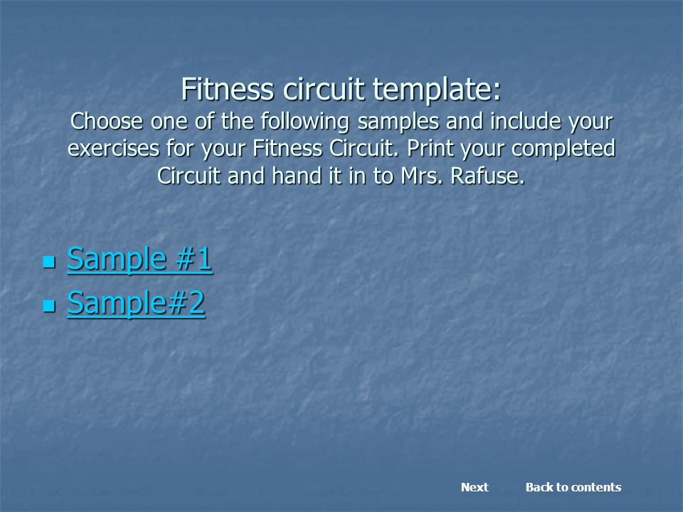 Fitness circuit template: Choose one of the following samples and include your exercises for your Fitness Circuit. Print your completed Circuit and ha