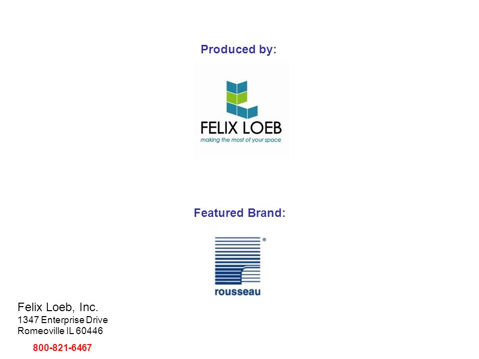 Produced by: Featured Brand: Felix Loeb, Inc.