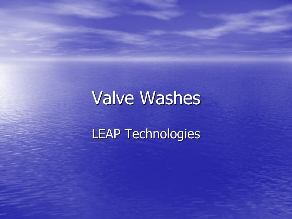 Valve Washes LEAP Technologies