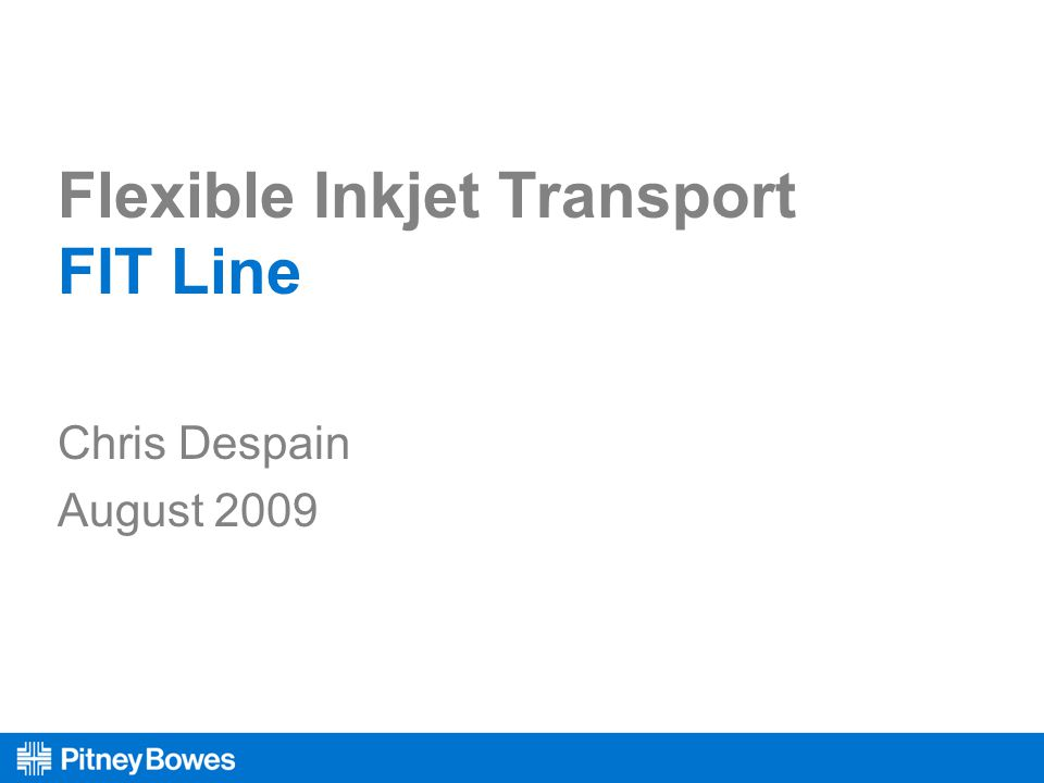 Flexible Inkjet Transport FIT Line Chris Despain August 2009